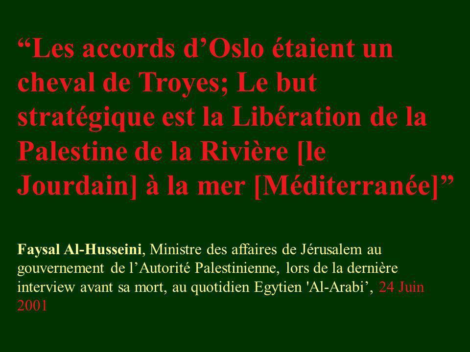Les accords d'Oslo étaient un cheval de Troyes; Le but stratégique est la Libération de la Palestine de la Rivière [le Jourdain] à la mer [Méditerranée]